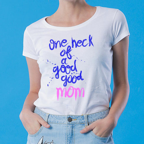 One Heck Of A Good Mom & Son Tees