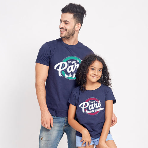 Papa Ki Pari Hu Me, Dad And Daughter Matching Tees