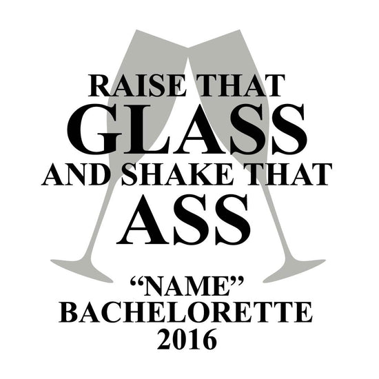 Raise That Glass Customize Tees