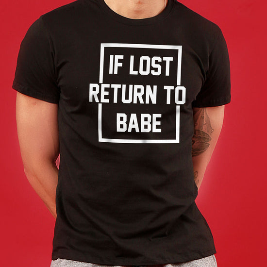 If Lost Return To Babe/I am Babe, Matching Couple Crop Top And Tee