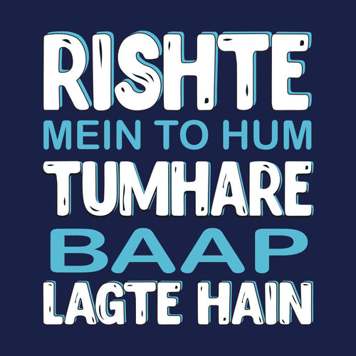 Rishte Mein To Hum Dad And Son Tshirt