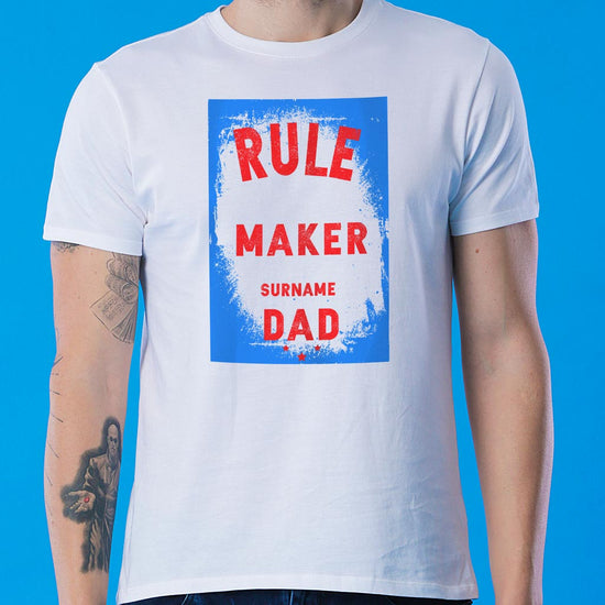 Rule Maker, Personalized Tee For Dad