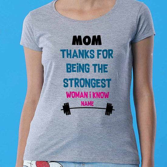 Strongest Women I Know, Personalized Tee For Mom