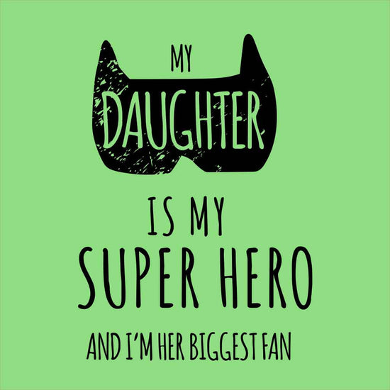 My Daughter Is My Super Hero Dad & Daughter Tees