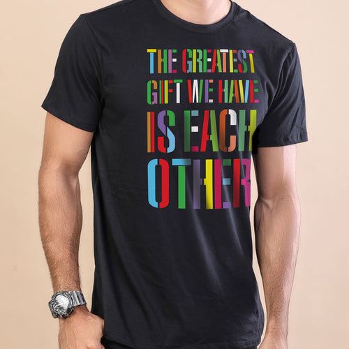 The Greatest Gift We Have Is Each Other Adult Siblings Tees