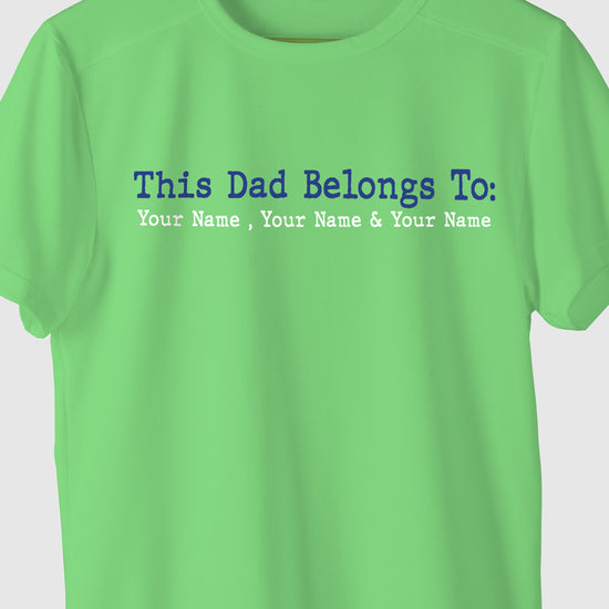 This Dad Belongs To, Customisable Tee For Dad