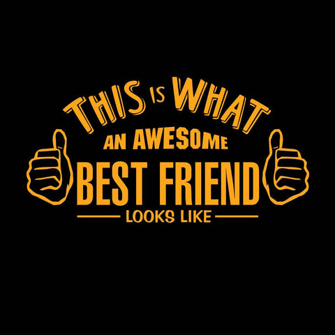 This is what an Awesome Best friends Tee