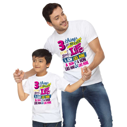 Three Things Are Needed For Life Dad & Son Tees