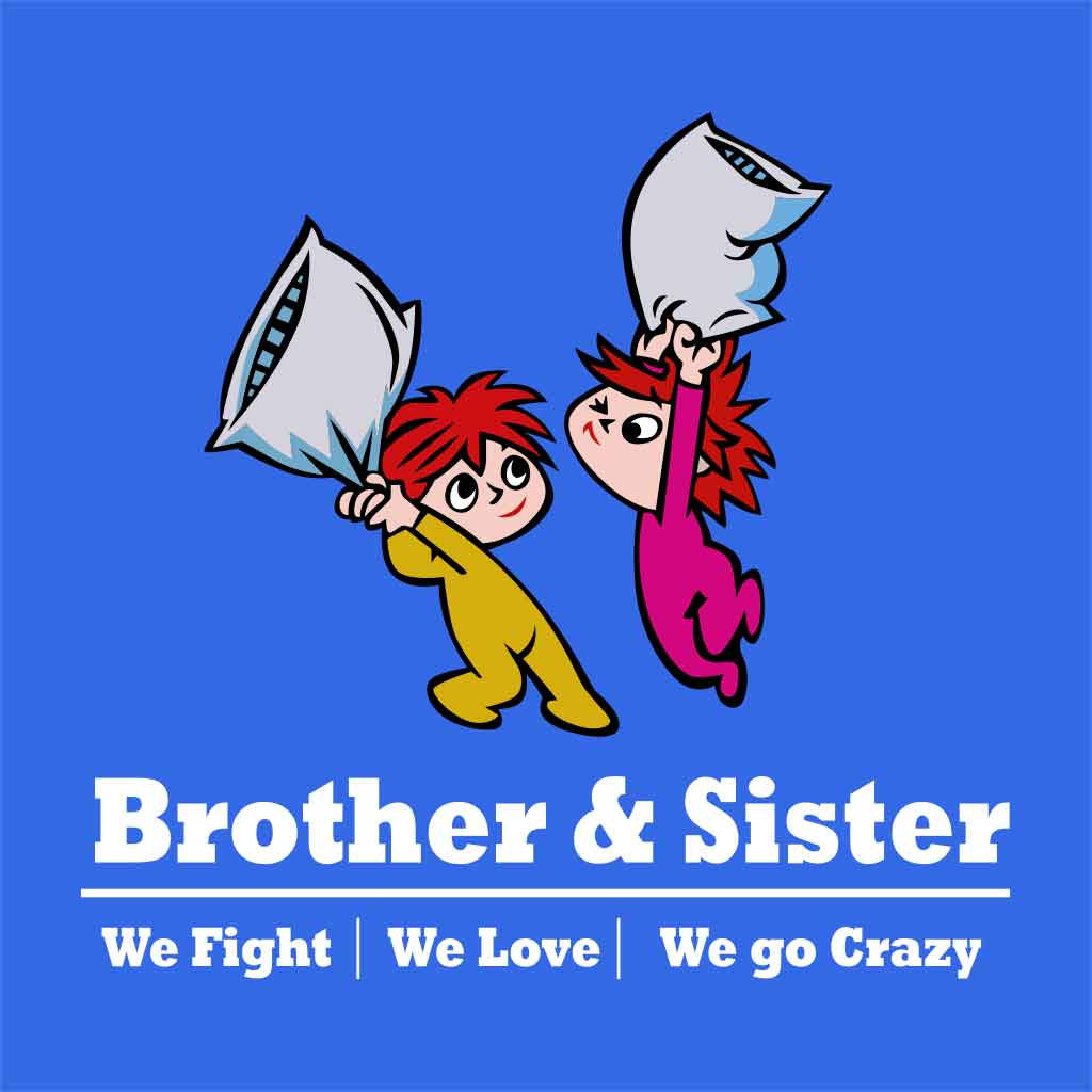 Brother Sister Fight Love And Crazy Tees