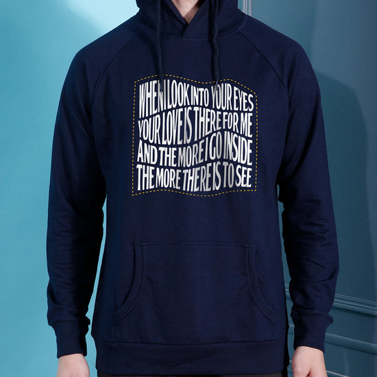 When I look Into Your Eyes Hoodies For Men