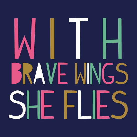 With Brave Wings She Flies Typography Tees