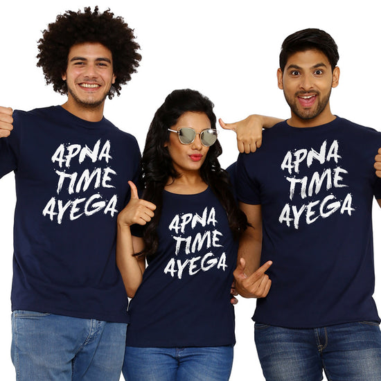 a6afc96d Apna Time Aayega Matching Tees For Friends ...