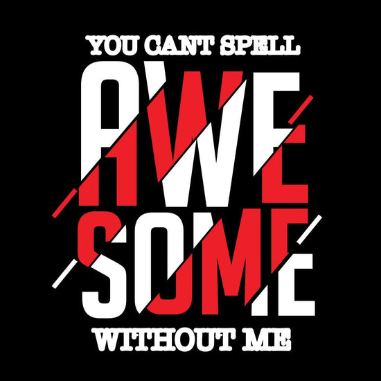 You Can't Spell Awesome Without Me Dad, Daughter and Son Tee