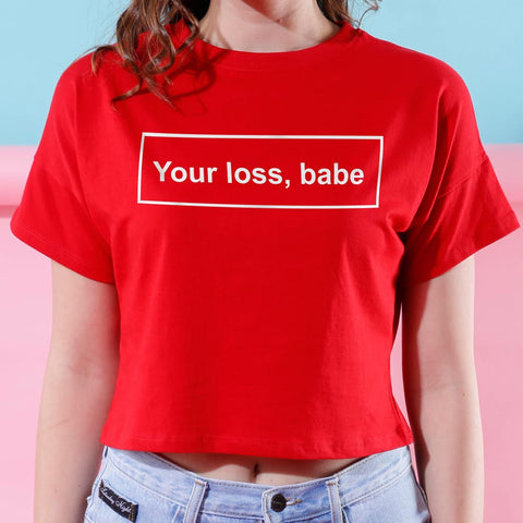 Your Loss Babe, Crop Tops For Bffs