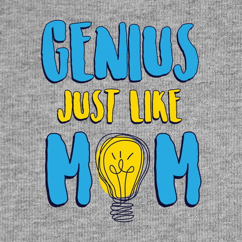 Smart just like son/Genius just like mom Bodysuit and Tees