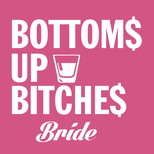 Bottom Up Bitches Tees