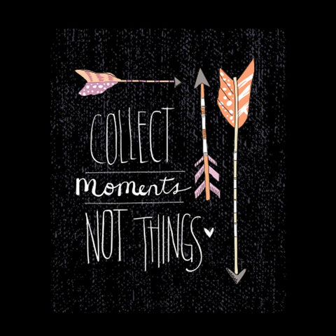 Collect Moments Not Things Tee