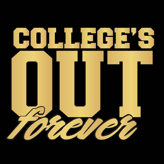 College's Out Forever Tees