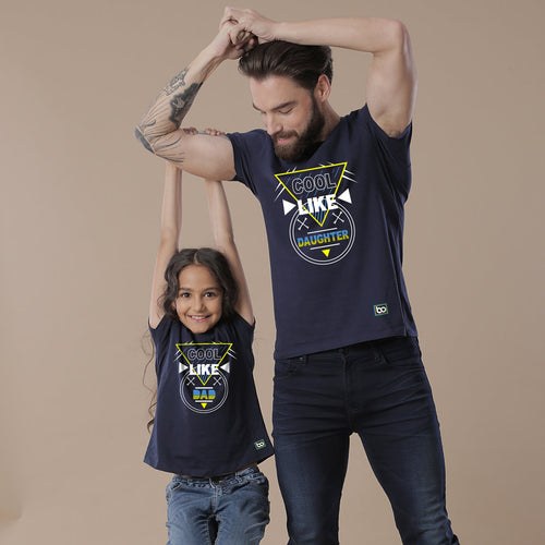 Cool Like Dad/Daughter, Dad And Daughter Matching Tees
