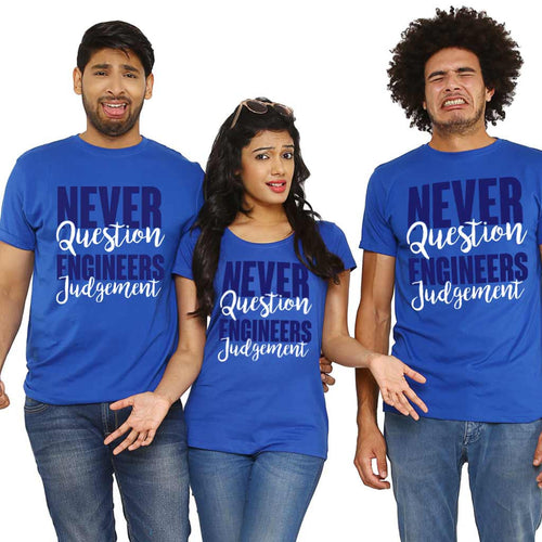 Never Question Engineers Judgement Tees