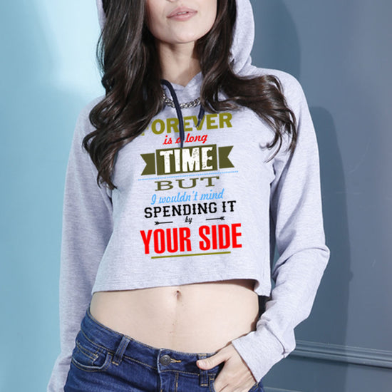 Forever Is A Long Time But Crop Hoodie