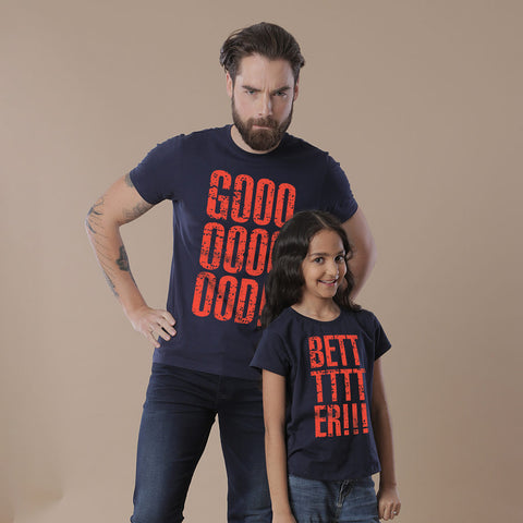 I'm Good, But I Am Better! Dad And Daughter Matching Tees