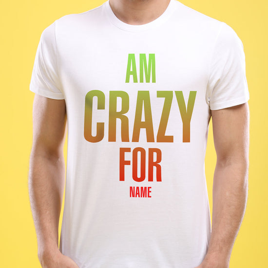 I'm Crazy For, Personalized Couple Tees