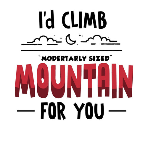 I'd Climb Mountain Tee For Men