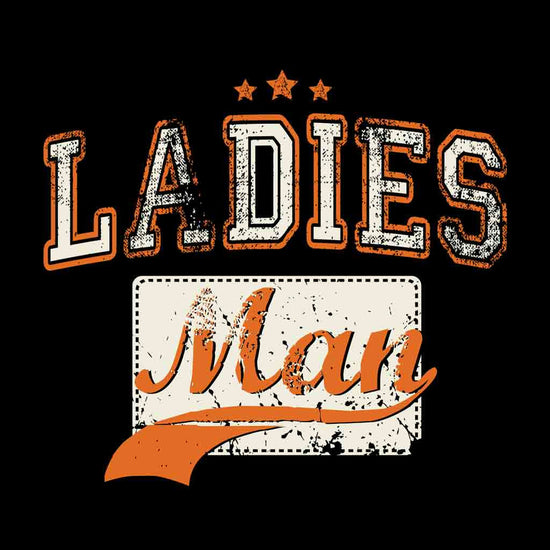 Ladies Man Bodysuit and Tees