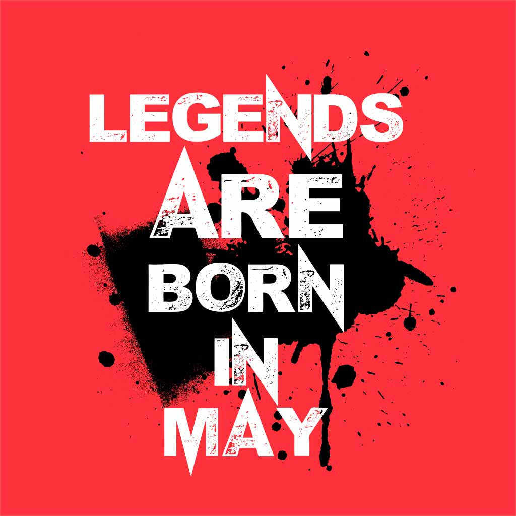 3cf0fa78c Legends are born in May Birthday Tee