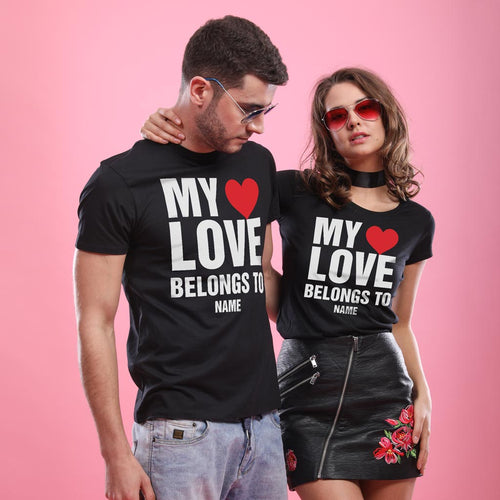 My Love Belongs To, Personalized Couple Tees