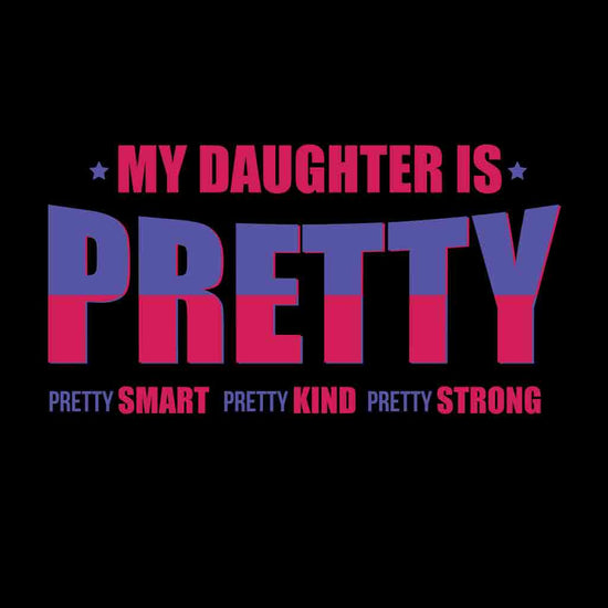 My Mom/My Daughter is Pretty Bodysuit and Tees