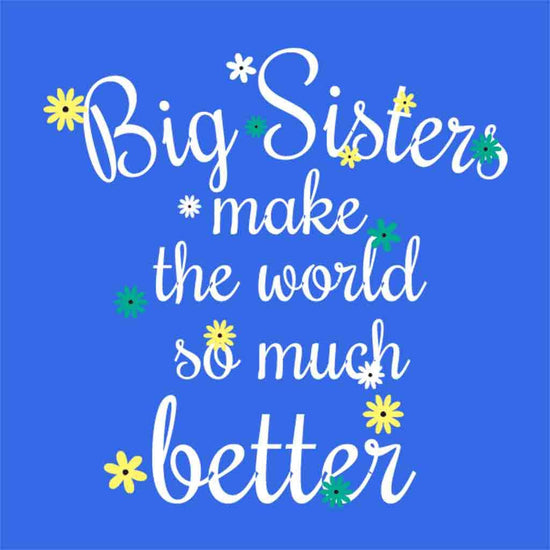 Big/Lil Sisters make the world so much better Tees