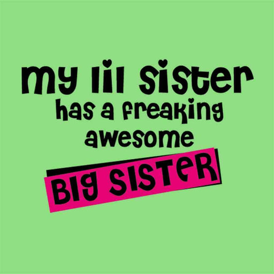 Freaking awesom little/Big sister Tees