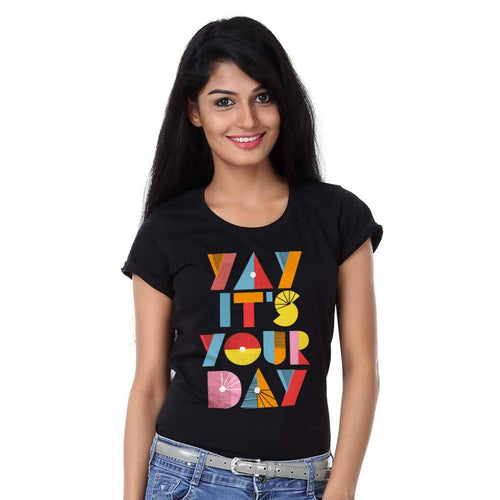 T-Shirt - Yay It's Your Day  Tees