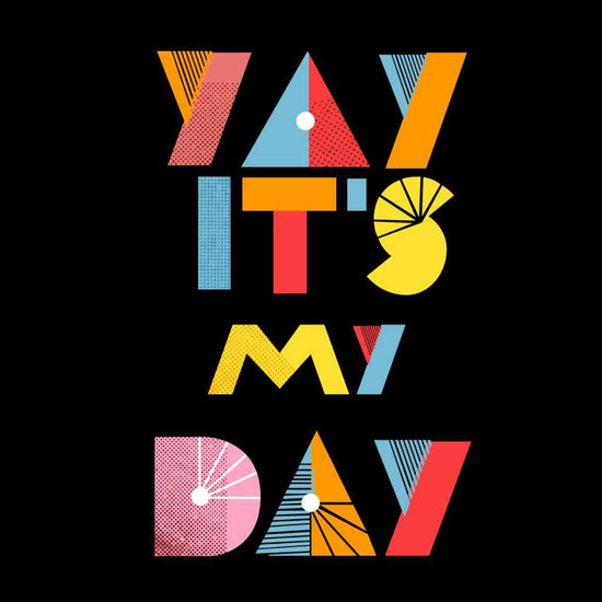 Yay it's Your Day Tees