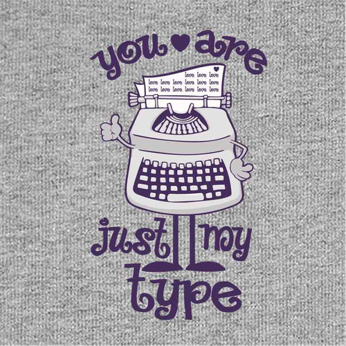 T-Shirt - Your Are Just My Type Tees