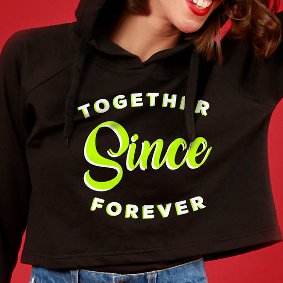Together Since Forever, Matching Hoodies For Men And Crop Hoodie For Women