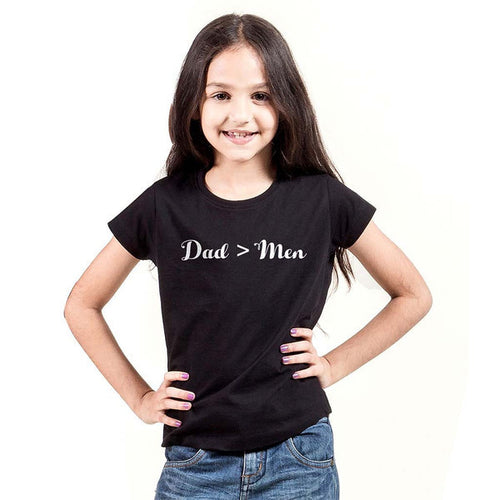 Dad>Men Tee for girls