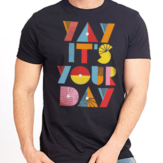 Yay it's Your Day Tees Matching Family Tees