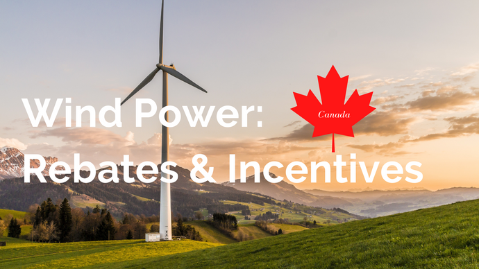 Rebates and Incentives for Wind Power in Canada