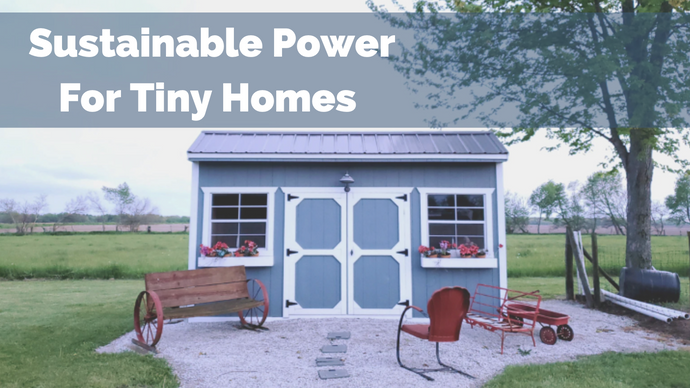 How can you power your tiny home with sustainable energy?
