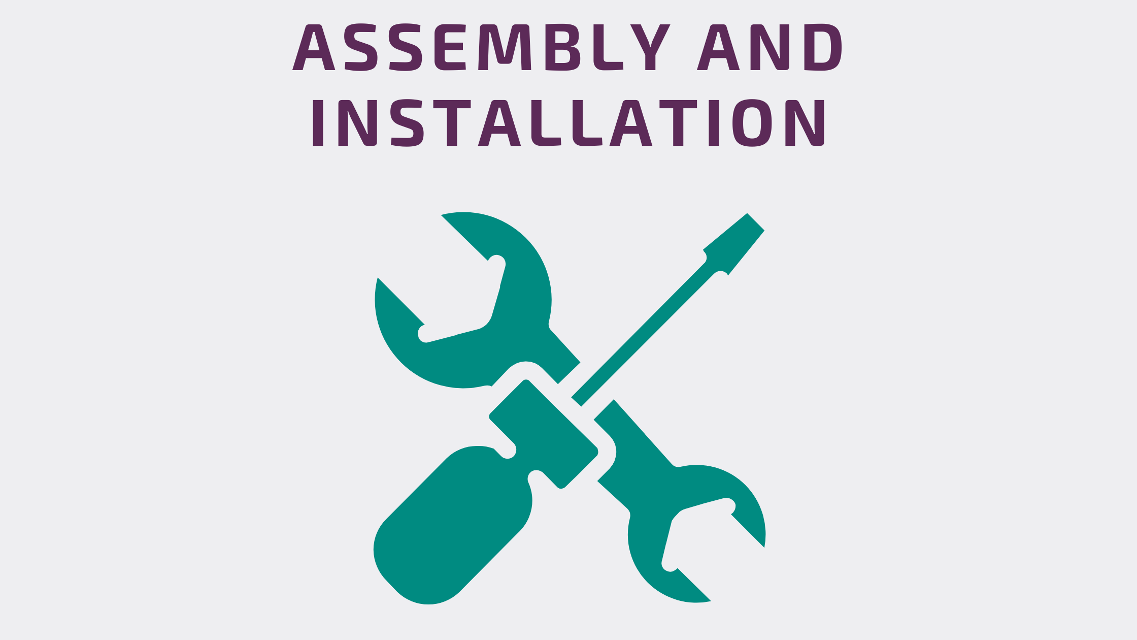 Assembly & Installation