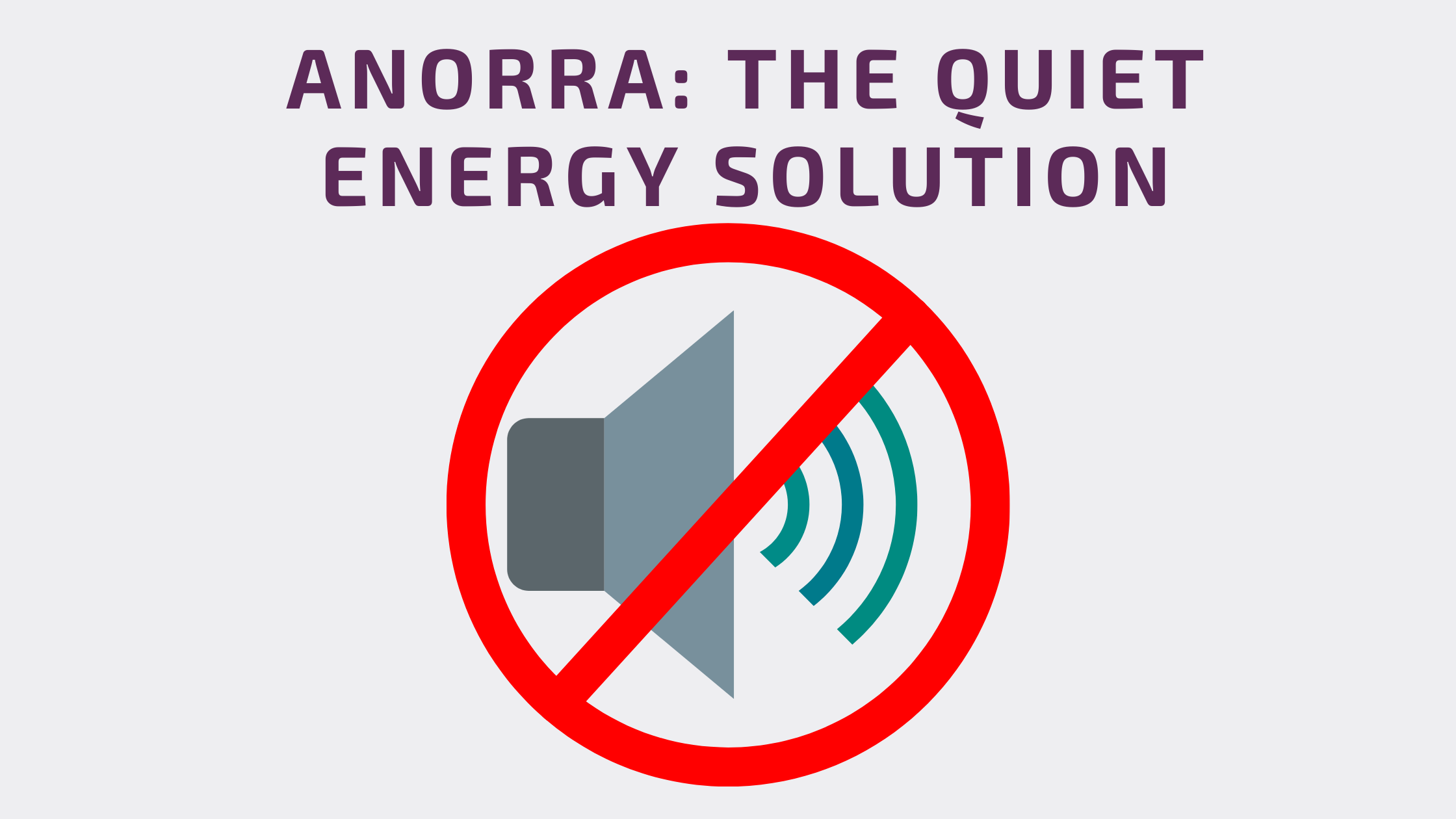 Anorra: The Quiet Energy Solution