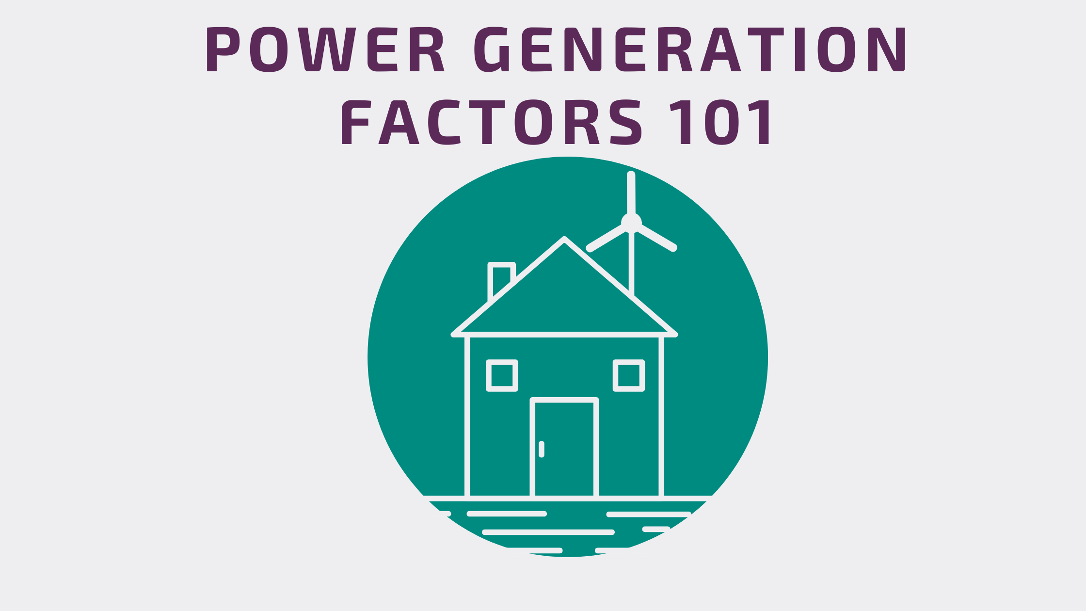 Power Generation Factors 101