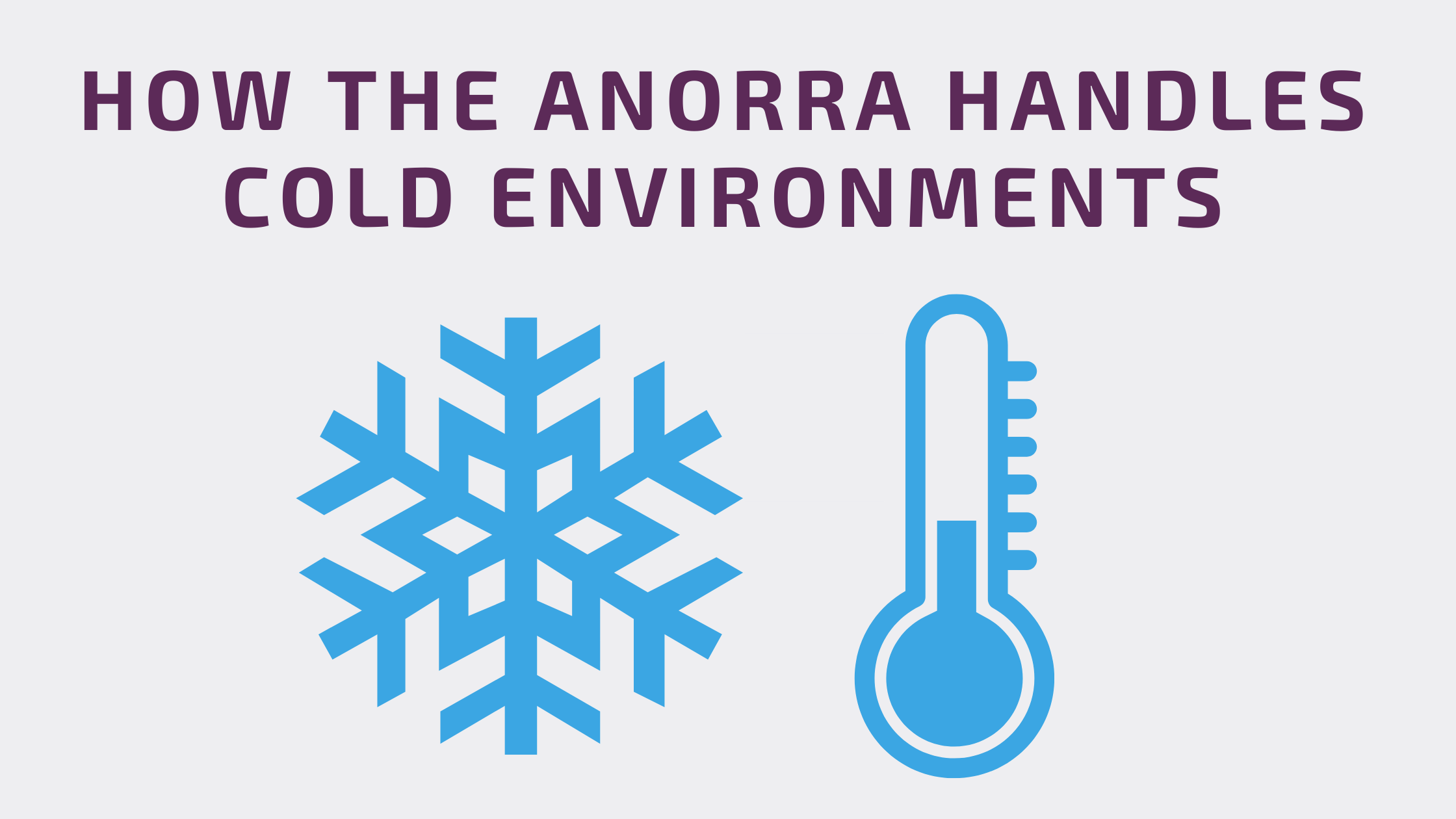 How the Anorra Handles Cold Environments