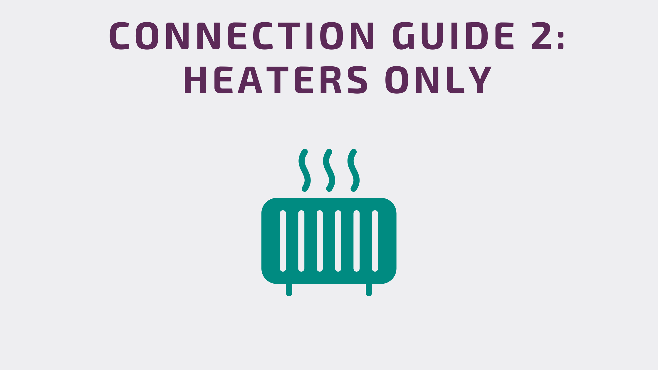 Connection Guide 2: Heaters Only