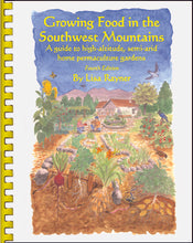 Load image into Gallery viewer, Growing Food in the Southwest Mountains - A guide to high-altitude, semi-arid home permaculture gardens