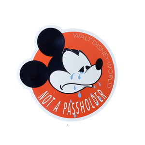 "MAGNET! - Crying Mickey ""Not a Passholder"" Spoof"