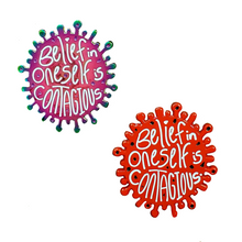 "Load image into Gallery viewer, ""Belief in Oneself is Contagious"" Soft Enamel Pin - Red or Rainbow!"